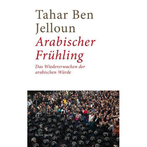 Tahar Ben Jelloun - Arabischer Frühling: Vom Wiedererlangen der arabischen Würde - Preis vom 06.05.2021 04:54:26 h
