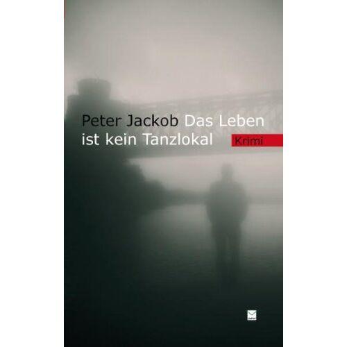 Peter Jackob - Das Leben ist kein Tanzlokal - Preis vom 23.02.2021 06:05:19 h
