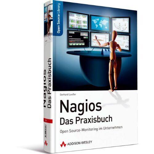 Gerhard Laußer - Nagios - Das Praxisbuch: Open Source-Monitoring im Unternehmen (Open Source Library) - Preis vom 21.10.2020 04:49:09 h