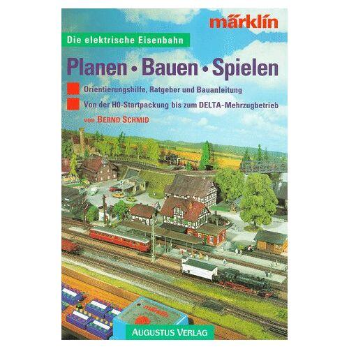 Bernd Schmid - Die elektrische Eisenbahn - Planen - Bauen - Spielen - Preis vom 10.05.2021 04:48:42 h