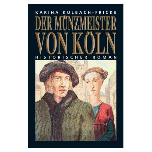 Karina Kulbach-Fricke - Der Münzmeister von Köln - Preis vom 15.05.2021 04:43:31 h