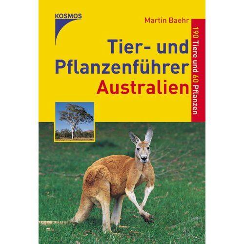 Martin Baehr - Tier- und Pflanzenführer Australien. 190 Tiere und 60 Pflanzen - Preis vom 24.02.2021 06:00:20 h