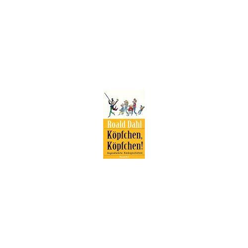 Roald Dahl - Köpfchen, Köpfchen! - Preis vom 05.09.2020 04:49:05 h