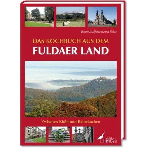 Bezirkslandfrauenverein Fulda - Das Kochbuch aus dem Fuldaer Land: Zwischen Rhön und Reibekuchen - Preis vom 24.02.2021 06:00:20 h
