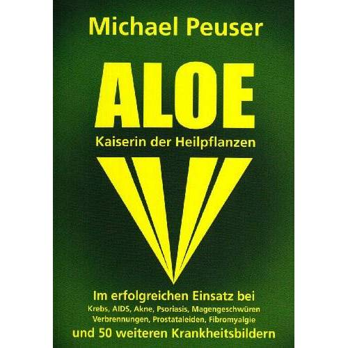 Michael Peuser - Aloe, Kaiserin der Heilpflanzen - Preis vom 03.09.2020 04:54:11 h