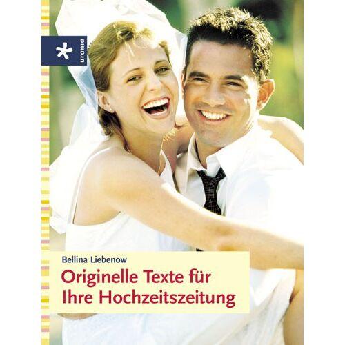 Bellina Liebenow - Originelle Texte für Ihre Hochzeitszeitung - Preis vom 20.10.2020 04:55:35 h