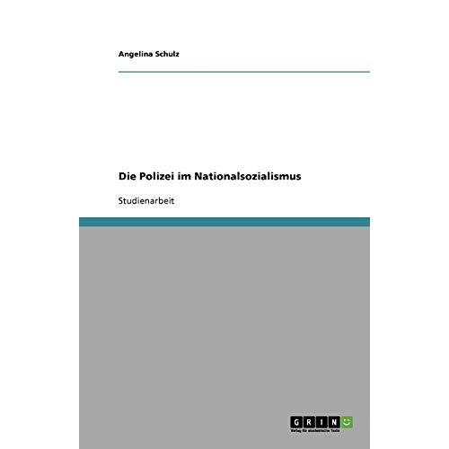 Angelina Schulz - Die Polizei im Nationalsozialismus - Preis vom 11.05.2021 04:49:30 h