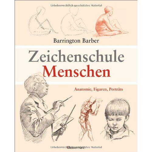 Barrington Barber - Zeichenschule Menschen: Anatomie, Figuren, Porträts - Preis vom 21.10.2020 04:49:09 h