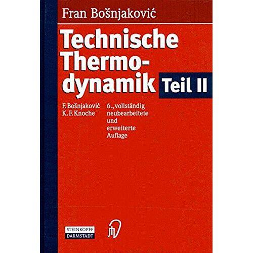 F. Bosnjakovic - Technische Thermodynamik II - Preis vom 12.05.2021 04:50:50 h