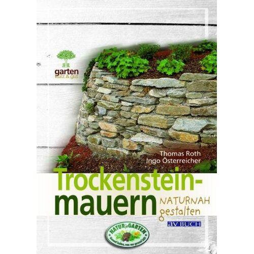 Roth Trockensteinmauern naturnah gestalten: Für naturnahe Gärten - Preis vom 03.05.2021 04:57:00 h
