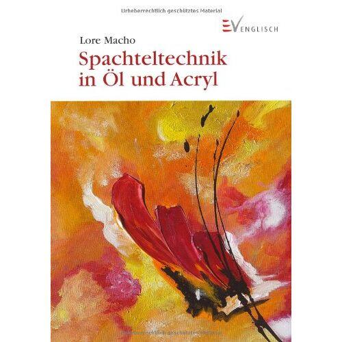 Lore Macho - Spachteltechnik in Öl und Acryl - Preis vom 18.04.2021 04:52:10 h