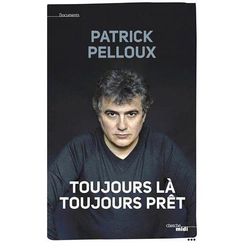 Patrick Pelloux - Toujours là, toujours prêt - Preis vom 22.01.2021 05:57:24 h