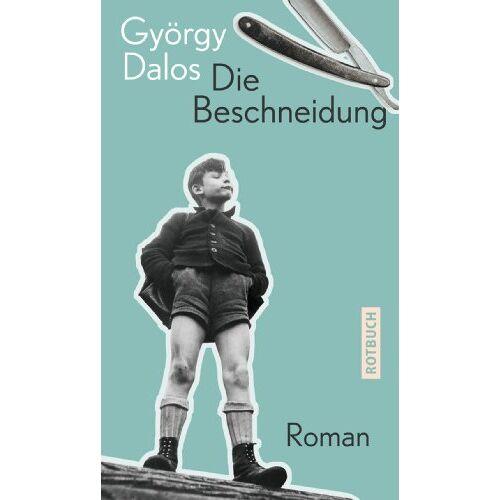 György Dalos - Die Beschneidung - Preis vom 14.01.2021 05:56:14 h