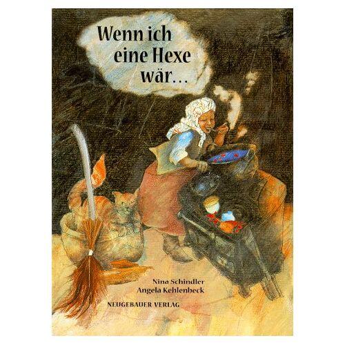 Nina Schindler - Wenn ich eine Hexe wär... - Preis vom 27.02.2021 06:04:24 h