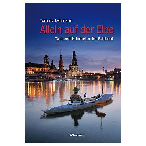 Tommy Lehmann - Allein auf der Elbe: Tausend Kilometer im Faltboot - Preis vom 21.10.2020 04:49:09 h