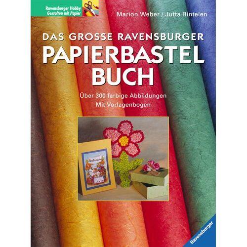 Weber Das große Ravensburger Papierbastelbuch - Preis vom 25.02.2021 06:08:03 h