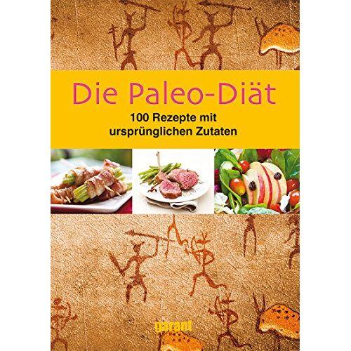 - Die Paleo-Diät 100 Rezepte - Preis vom 17.01.2021 06:05:38 h