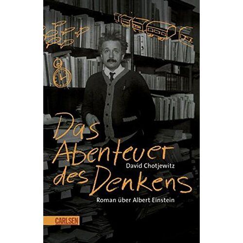 David Chotjewitz - Das Abenteuer des Denkens: Roman über Albert Einstein - Preis vom 16.04.2021 04:54:32 h