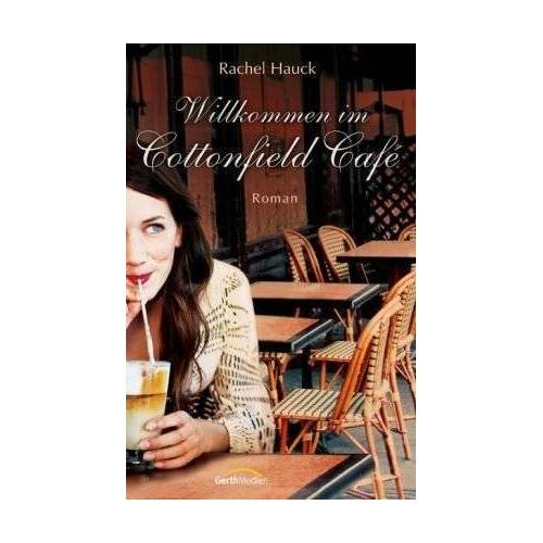 Rachel Hauck - Willkommen im Cottonfield Café - Preis vom 04.09.2020 04:54:27 h