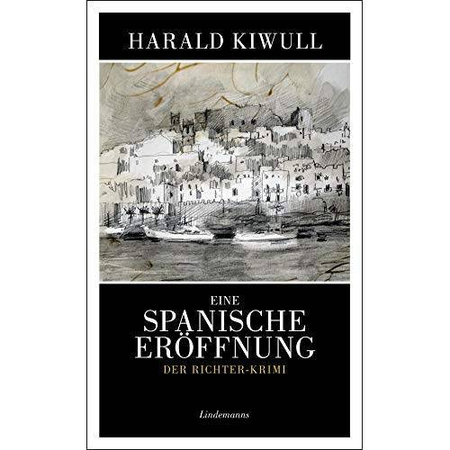 Harald Kiwull - Eine spanische Eröffnung: Der Richter-Krimi (Lindemanns Bibliothek) - Preis vom 18.10.2020 04:52:00 h