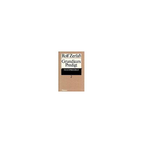 Rolf Zerfaß - Grundkurs Predigt, 2 Bde., Bd.2, Textpredigt - Preis vom 10.05.2021 04:48:42 h