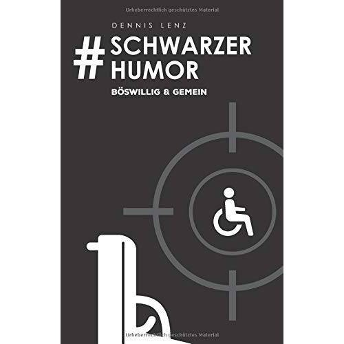 Dennis Lenz - #Schwarzer Humor: böswillig & gemein - Preis vom 11.02.2020 06:04:24 h