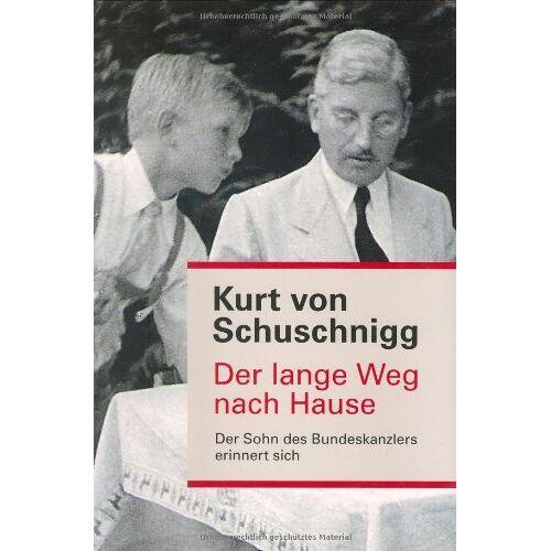 Schuschnigg, Kurt von - Der lange Weg nach Hause: Der Sohn des Bundeskanzlers erinnert sich - Preis vom 04.10.2020 04:46:22 h