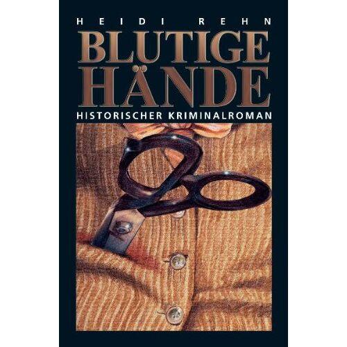 Heidi Rehn - Blutige Hände - Preis vom 05.05.2021 04:54:13 h