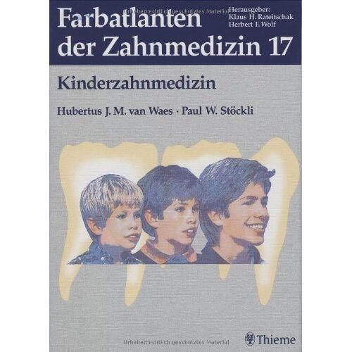 Waes, Hubertus J. M. - Farbatlanten der Zahnmedizin, Bd.17, Kinderzahnmedizin - Preis vom 24.11.2020 06:02:10 h