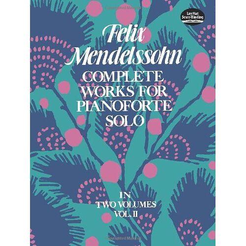 Felix Mendelssohn - Felix Mendelssohn Complete Works For Pianoforte Solo Volume Ii (Dover Music for Piano) - Preis vom 16.01.2021 06:04:45 h