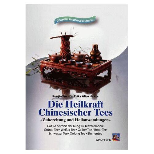 Runjin Wu - Die Heilkraft Chinesischer Tees - Preis vom 12.04.2021 04:50:28 h