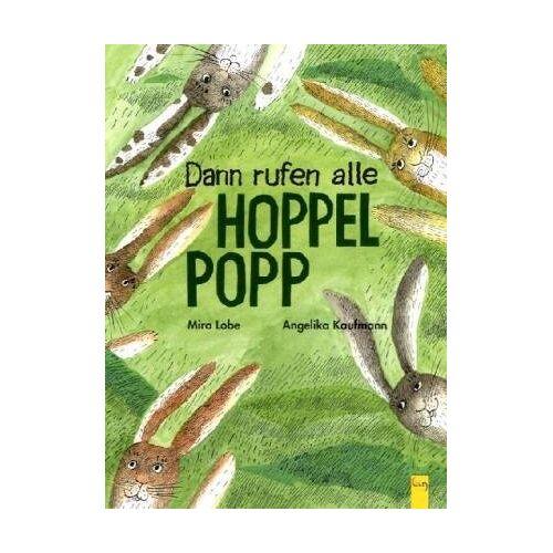 Mira Lobe - Dann rufen alle Hoppelpopp - Preis vom 04.09.2020 04:54:27 h