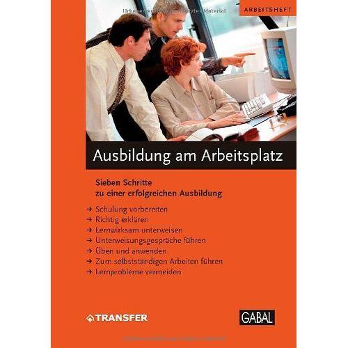 - Ausbildung am Arbeitsplatz: Sieben Schritte zu einer erfolgreichen Ausbildung - Preis vom 13.05.2021 04:51:36 h