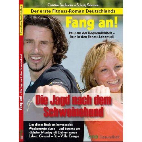 Christian Fredlmeier - Fang an! Die Jagd nach dem Schweinehund - Preis vom 06.03.2021 05:55:44 h