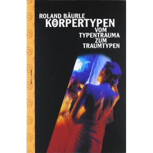 Roland Körpertypen. Vom Typentrauma zum Traumtypen - Preis vom 18.09.2019 05:33:40 h