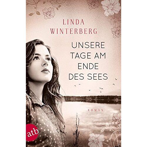 Linda Winterberg - Unsere Tage am Ende des Sees: Roman - Preis vom 06.05.2021 04:54:26 h