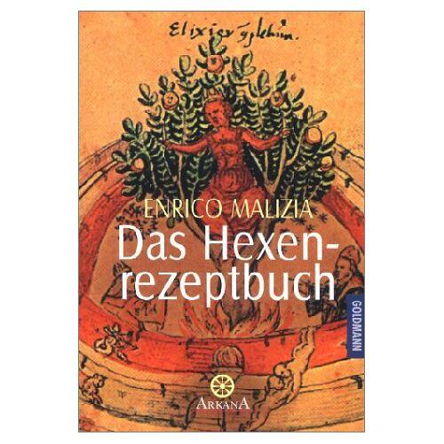 Enrico Malizia - Das Hexenrezeptbuch. - Preis vom 15.01.2021 06:07:28 h