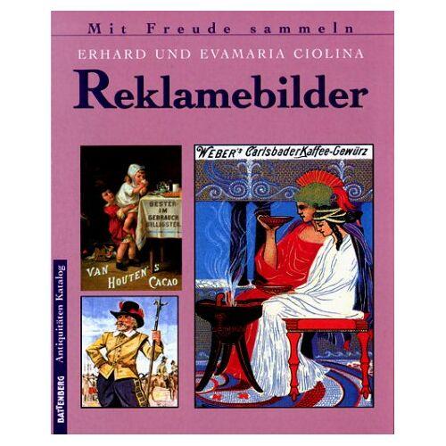 Erhard Ciolina - Reklamebilder. Battenberg Antiquitäten-Kataloge. - Preis vom 14.05.2021 04:51:20 h