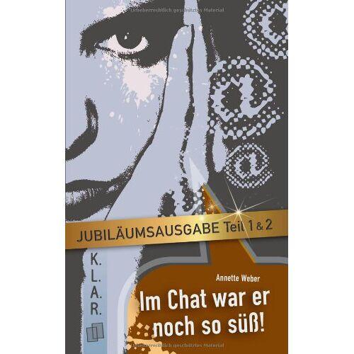 Weber Im Chat war er noch so süß - Teil I und II - Jubiläumsausgabe - Preis vom 05.04.2020 05:00:47 h