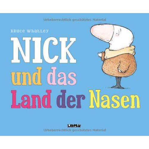 Bruce Whatley - Nick und das Land der Nasen - Preis vom 11.04.2021 04:47:53 h