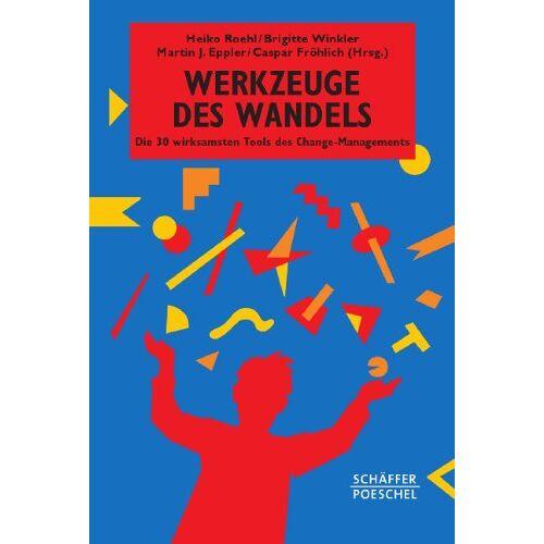 Heiko Roehl - Werkzeuge des Wandels: Die 30 wirksamsten Tools des Change Managements - Preis vom 01.03.2021 06:00:22 h