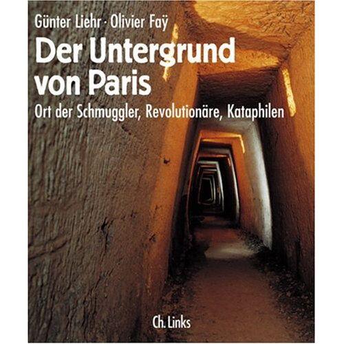 Günter Liehr - Der Untergrund von Paris - Preis vom 28.02.2021 06:03:40 h