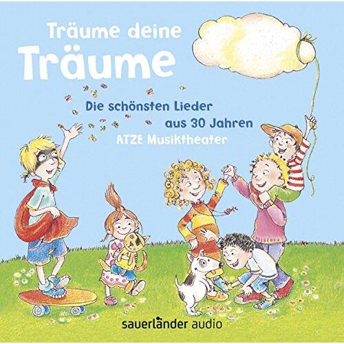 ATZE Musiktheater - Träume deine Träume: Die schönsten Lieder aus 3 Jahren ATZE Musiktheater - Preis vom 21.10.2020 04:49:09 h