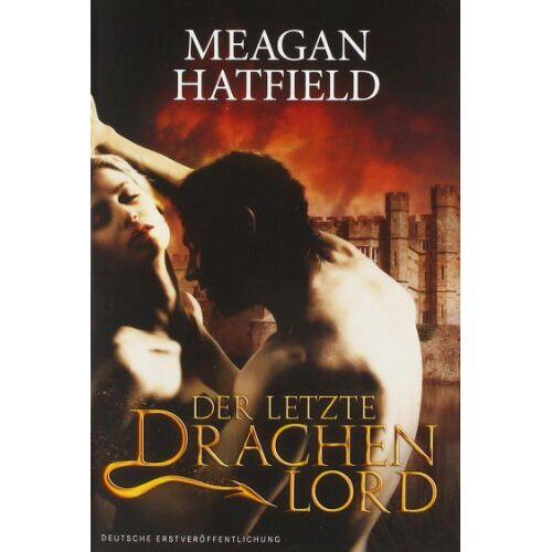 Meagan Hatfield - Der letzte Drachenlord - Preis vom 06.05.2021 04:54:26 h