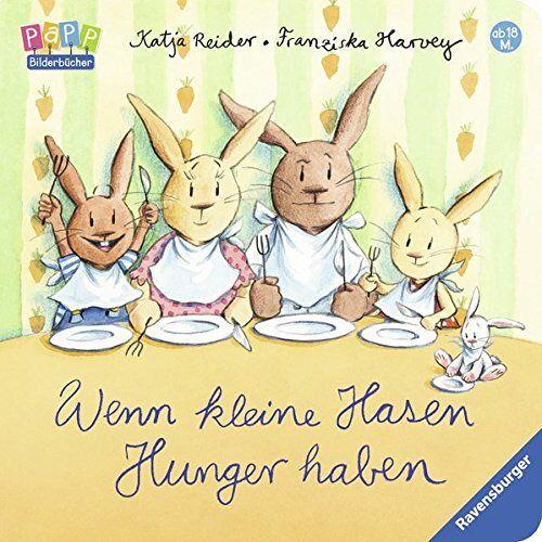 Katja Reider - Wenn kleine Hasen Hunger haben - Preis vom 07.05.2021 04:52:30 h