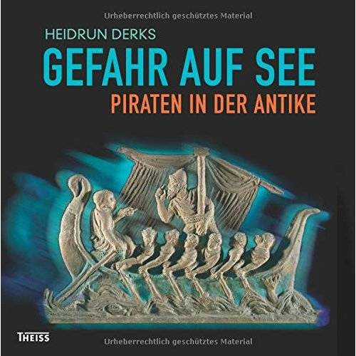 Heidrun Derks - Gefahr auf See - Piraten in der Antike - Preis vom 25.02.2020 06:03:23 h