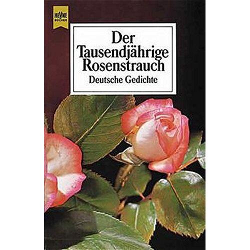Braun Der Tausendjährige Rosenstrauch. Deutsche Gedichte. - Preis vom 21.04.2021 04:48:01 h