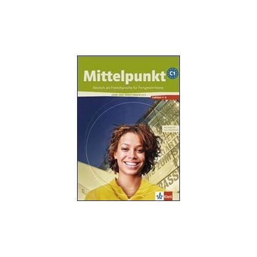 Kuhn, Renate Köhl- - Mittelpunkt. Lehrwerk für Fortgeschrittene (B2,C1): Mittelpunkt C1.1: Lehr- und Arbeitsbuch + Arbeitsbuch-CD, Lektion 1 - 6 - Preis vom 13.05.2021 04:51:36 h