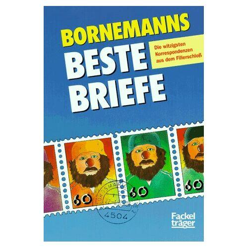 Winfried Bornemann - Bornemanns beste Briefe. Die witzigsten Korrespondenzen aus dem Fillerschloß - Preis vom 22.04.2021 04:50:21 h