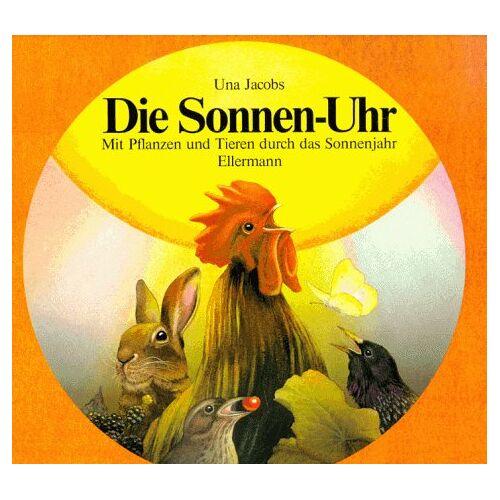 Una Jacobs - Die Sonnen- Uhr. ( Ab 8 J.). Mit Pflanzen und Tieren durch das Sonnenjahr - Preis vom 03.05.2021 04:57:00 h